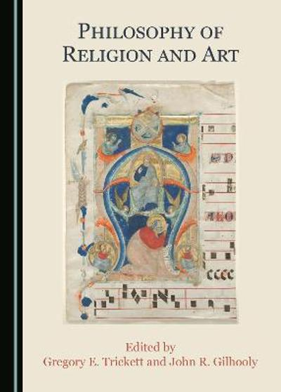 Philosophy of Religion and Art - Gregory E. Trickett