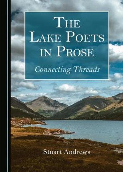 The Lake Poets in Prose - Stuart Andrews