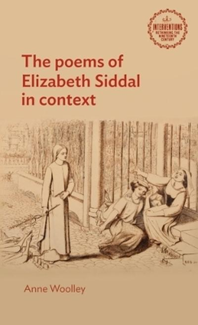 poems of Elizabeth Siddal in context - Anne Woolley