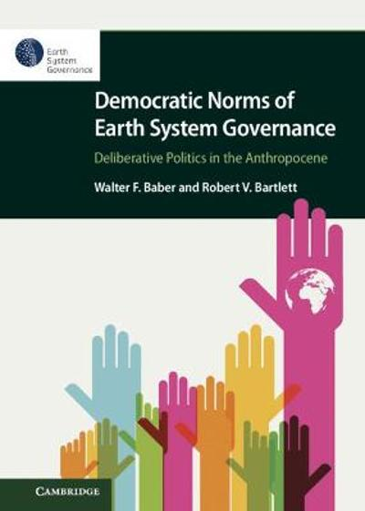 Democratic Norms of Earth System Governance - Walter F. Baber
