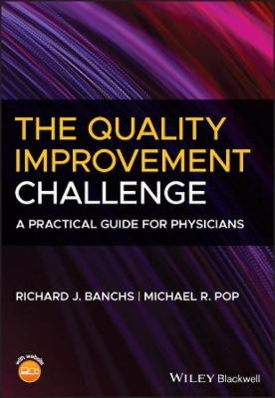 The Quality Improvement Challenge - Richard J. Banchs