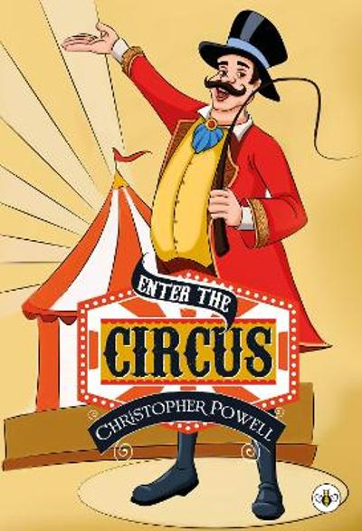 Enter the Circus - Christopher Powell