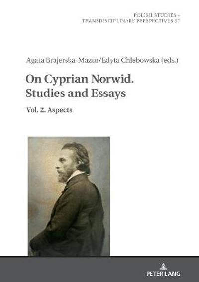 On Cyprian Norwid. Studies and Essays - Edyta Chlebowska