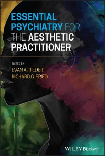Essential Psychiatry for the Aesthetic Practitioner - Evan A. Rieder