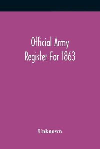 Official Army Register For 1863 -