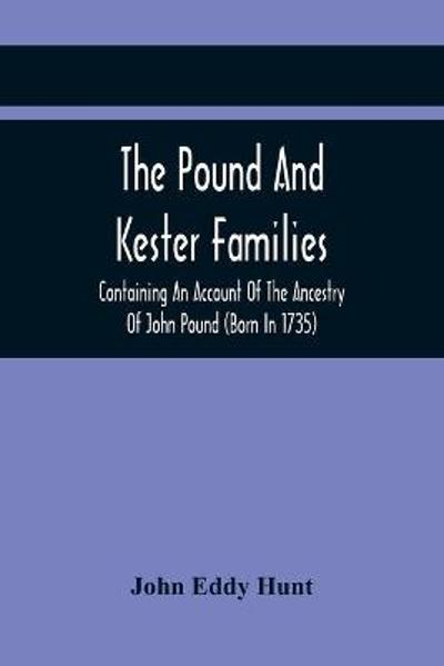 The Pound And Kester Families - John Eddy Hunt