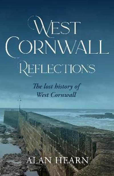 West Cornwall Reflections - Alan Hearn