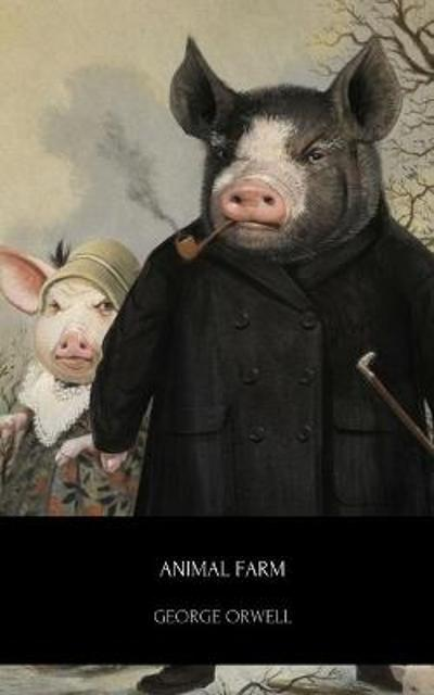 Animal Farm / George Orwell - George Orwell