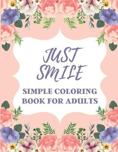 Just Smile Simple Coloring Book For Adults - Little Mary