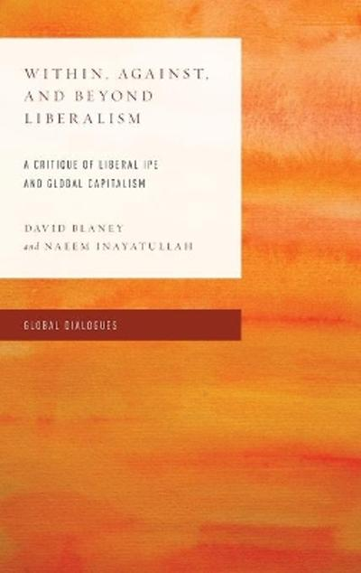 Within, Against, and Beyond Liberalism - David Blaney