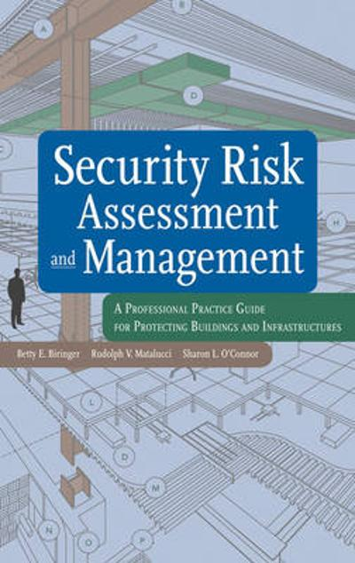 Security Risk Assessment and Management - Betty E. Biringer