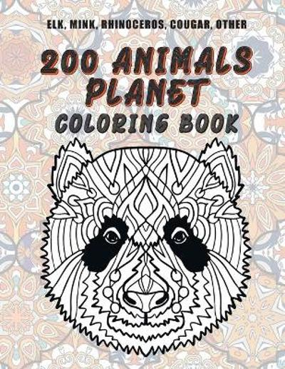 200 Animals Planet - Coloring Book - Elk, Mink, Rhinoceros, Cougar, other - Carmela Jennings