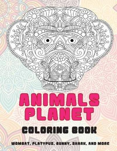 Animals Planet - Coloring Book - Wombat, Platypus, Bunny, Shark, and more - Lillian Douglas