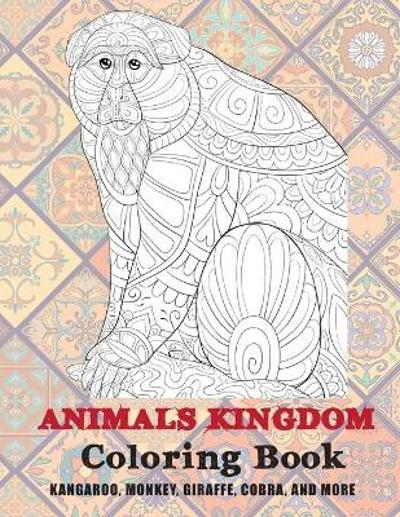 Animals kingdom - Coloring Book - Kangaroo, Monkey, Giraffe, Cobra, and more - Belinda Franklin