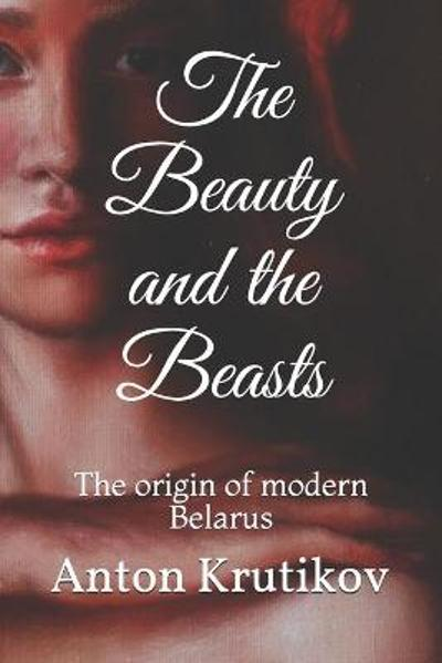 The Beauty and the Beasts - Anton Krutikov