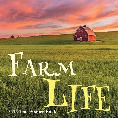 Farm Life, A No Text Picture Book - Lasting Happiness