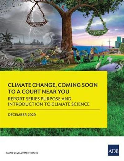 Climate Change, Coming Soon to a Court Near You - Asian Development Bank