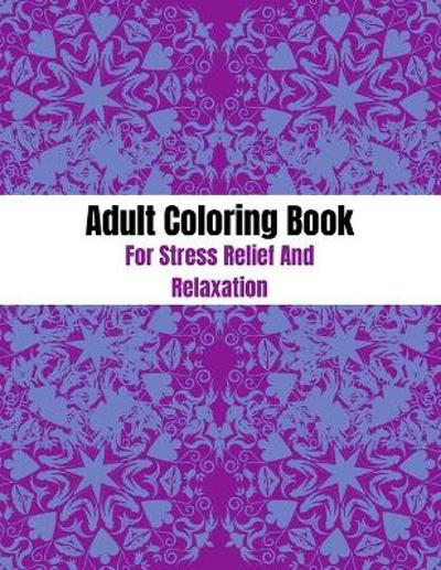 Adult Coloring Book For Stress Relief And Relaxation - Crystal D Simpson