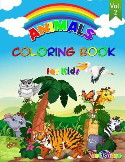 Animals Coloring Book for Kids Vol. 2 - Tanitatiana