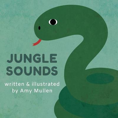 Jungle Sounds - Amy Mullen