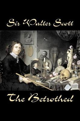 The Betrothed - Sir Walter, Scott
