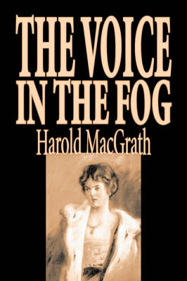 The Voice in the Fog - MacGrath Harold