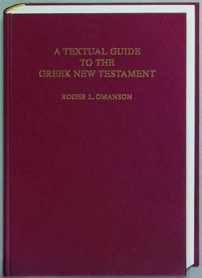 A Textual Guide to the Greek New Testament - Roger L. Omanson