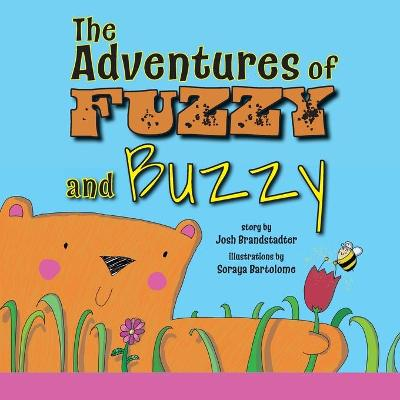 The Adventures of Fuzzy and Buzzy - Josh Brandstadter