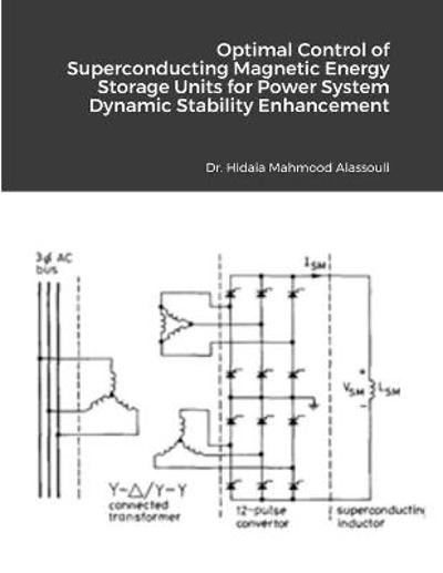 Optimal Control of Superconducting Magnetic Energy Storage Units for Power System Dynamic Stability Enhancement - Hidaia Mahmood Alassouli