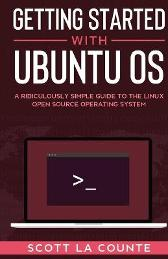 Getting Started With Ubuntu OS - Scott La Counte