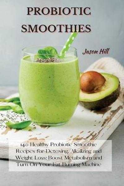 Probiotic Smoothies - Jason Hill
