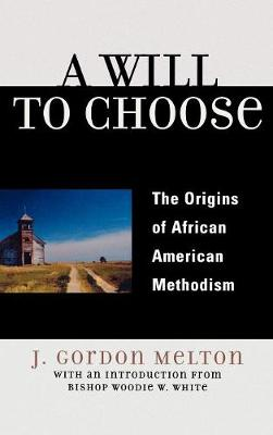 A Will to Choose - J. Gordon Melton