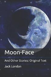 Moon-Face - Jack London