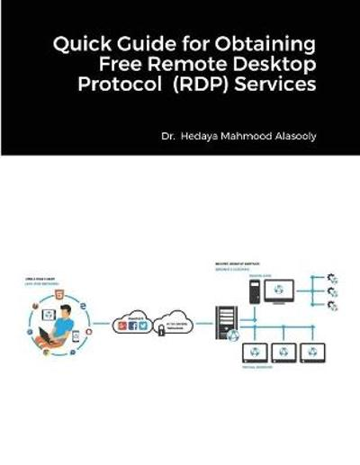 Quick Guide for Obtaining Free Remote Desktop Protocol (RDP) Services - Hedaya Mahmood Alasooly