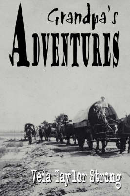 Grandpa's Adventures - Veda, Taylor Strong