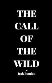 The Call of the Wild by Jack London - Jack London