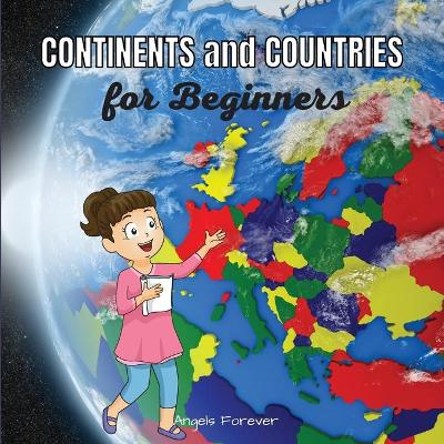 Continents and Countries for Beginners - Angels Forever