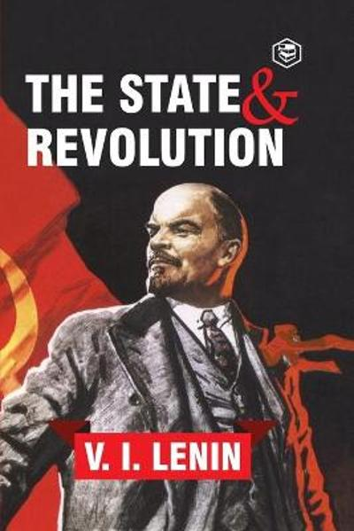 The State and Revolution - Vladimir Ilyich Lenin