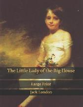 The Little Lady of the Big House - Jack London