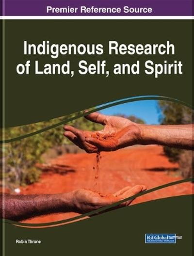 Indigenous Research of Land, Self, and Spirit - Robin Throne
