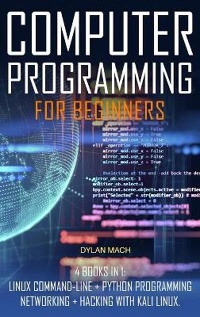 COMPUTER PROGRAMMING For Beginners - Dylan Mach