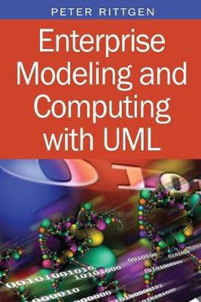 Enterprise Modeling and Computing with UML -