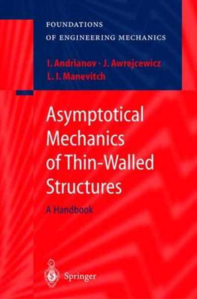 Asymptotical Mechanics of Thin-Walled Structures - Igor V. Andrianov