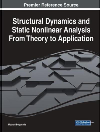 Structural Dynamics and Static Nonlinear Analysis From Theory to Application - Mourad Belgasmia