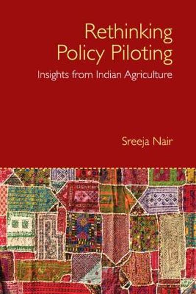 Rethinking Policy Piloting - Sreeja Nair