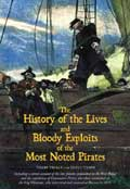 History of the Lives and Bloody Exploits of the Most Noted Pirates - Lyons Press
