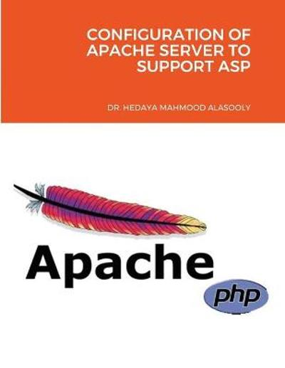 Configuration of Apache Server to Support ASP - Hedaya Mahmood Alasooly
