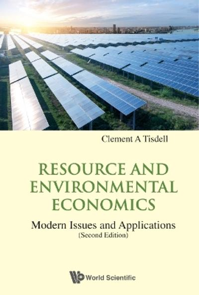 Resource And Environmental Economics: Modern Issues And Applications - Clement A Tisdell