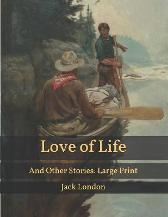 Love of Life - Jack London