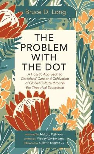 The Problem with The Dot - Bruce D Long